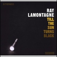 'Til the Sun Turns Black – Ray LaMontagne