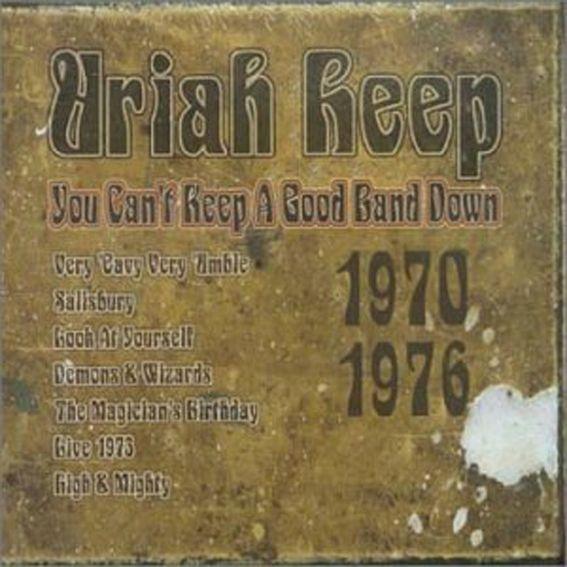 Uriah Heep: You Can't Keep A Good Band Down 2002