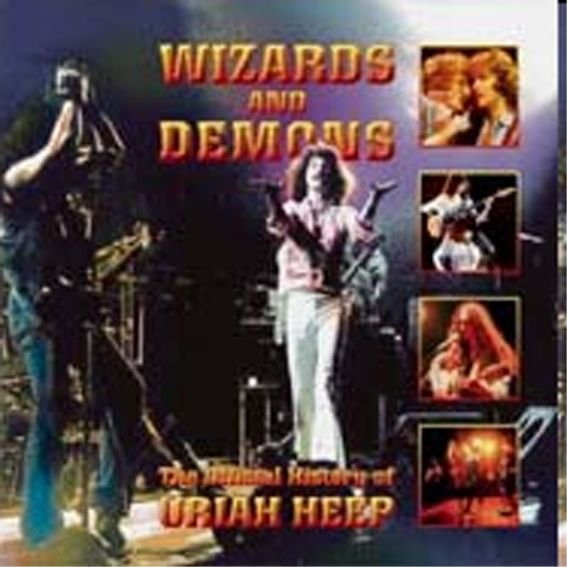 Uriah Heep: Wizards And Demons - The Official History (2005)