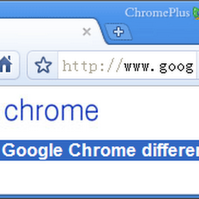 ChromePlus  Chrome based browser with mouse gesture, IE Tab and more