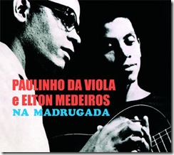 PAULINHO DA VIOLA e ELTON MEDEIROS