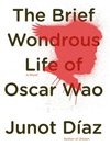 Brief Wondrous Life Of Oscar Wao (2007), Junot Díaz