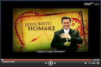 Vídeo Jesus Cristo Hombre no MSN Vídeos