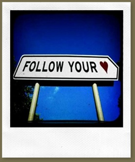 2009-02-15 Follow Your Heart Sign