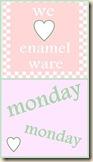 Emaille op maandag