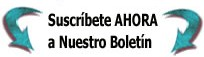 Subscribete Ahora a Nuestro Boletin!