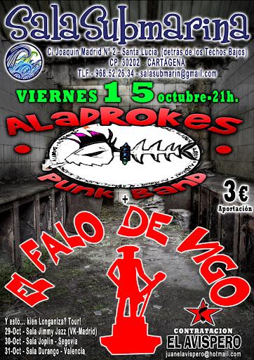 Cartel de la actuación de Aladrokes + El Falo de Vigo en la Sala Submarina el 15-10-2010