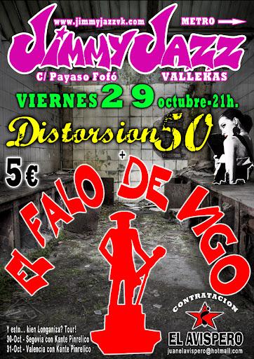 Cartel para la actuación de Distorsión 50 + El Falo de Vigo en la sala Jimmy Jazz (Vallekas) el 29-10-2010