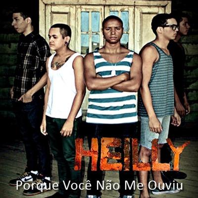 Heilly -  Porque Você Não Me Ouviu