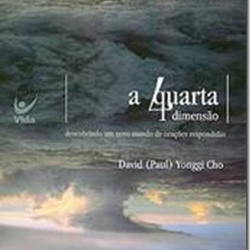 A Quarta Dimenso  David Yonggi Cho