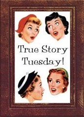 true story tuesday final[3]
