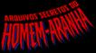 Arquivos Secretos homem-aranha
