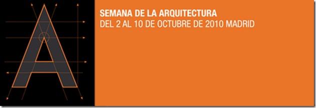 Semana Arquitectura MADRID 2010