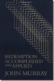 Redemption Accomplished and Applied by John Murray