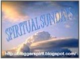 Spiritual Sundays at Bloggerspirit