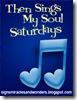 Then Sings My Soul Saturday