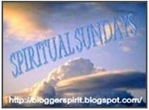 Spiritual Sundays at Bloggerspirit