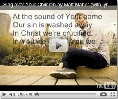 Sing over Your Children_Matt Maher