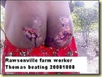 Rawsonville_Thomas_worker_buttocksBeatingFarmerNov2008