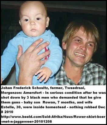 Schoultz Johan shot by black men who demanded weapons 9Dec2010 with baby son Rowan