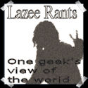 Lazeer Rants -- One geek's view of the world.