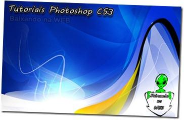 Tutoriais Photoshop CS3