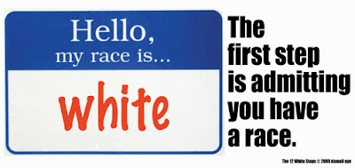 Name tag reads: Hello, my race is... White. The first step is admitting you have a race.