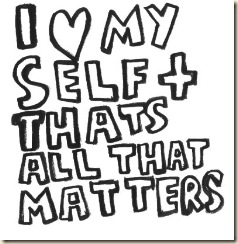 i_love_myself_and_thats_all_that_matters