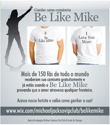 Be like Mike! uma camiseta gratuita,peça a sua!uma linda iniciativa de uma fã canadense para unir os fãs m uma só causa:CARIDADE Belikemikedivulga