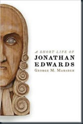 George_Marsden_A_Short_Life_Of_Jonathan_Edwards_sm