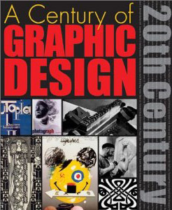 A Century of Graphic Design Graphic Design Pioneers of the 20th Century by Jeremy Aynsley 2001 PDF eBook