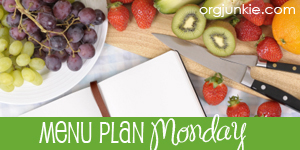 Menu Plan Monday is hosted at Organizing Junkie - stop by for hundreds of menus