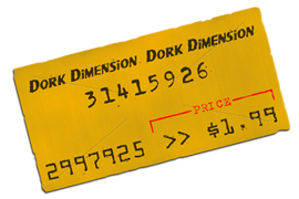 Get the Dork Dimension for the low, low price of $1.99!
