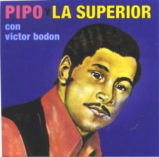 Pipo Y La Superior  Con Victor Bodon  Fc