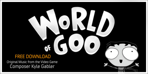 World of Goo Soundtrack by Kyle Gabler Available for Free!