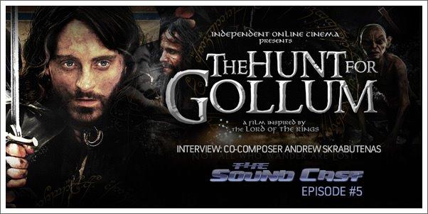 The SoundCast: Episode #4: Andrew Skrabutenas (The Hunt for Gollum)