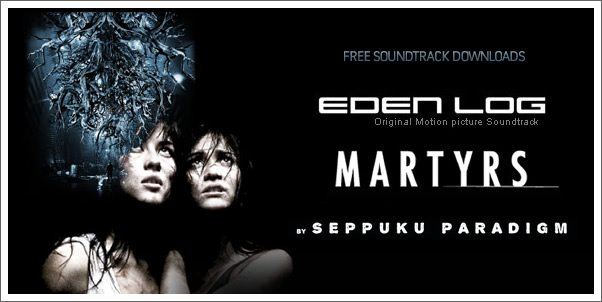 Free Soundtracks - Eden Log and Martyrs by Seppeku Paradigm