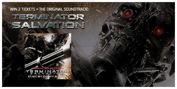 Terminator Salvation - Win 2 Tickets + Soundtrack!