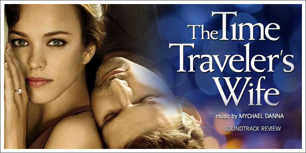 The Time Traveler's Wife (Soundtrack) by Mychael Danna - Review