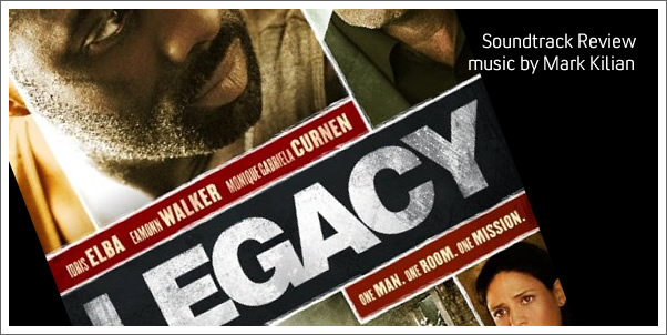 Legacy (Sountrack) by Mark Kilian - Review