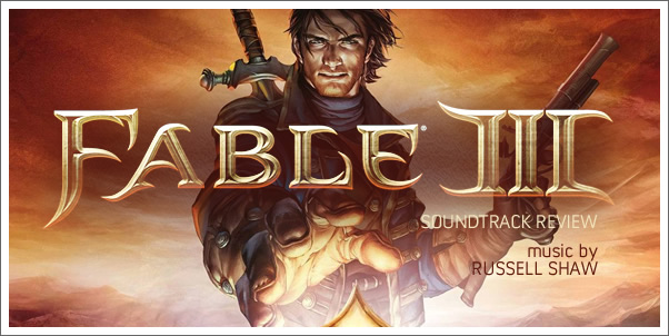 Fable III (Game Soundtrack) by Russell Shaw - Review