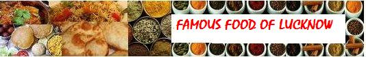 famous food in Lucknow, Uttar Pradesh