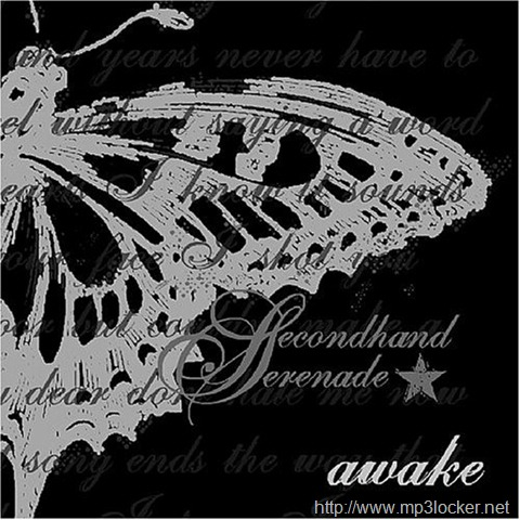 SecondhandSerenadeAwake. Awake Released January 10, 2007