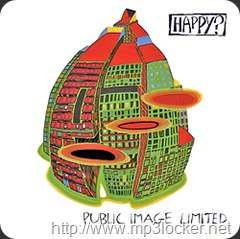 Public Image Ltd. - Happy?