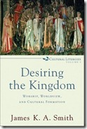 Desiring the Kingdom at amazon.com
