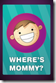 Where&#39;s Mommy App