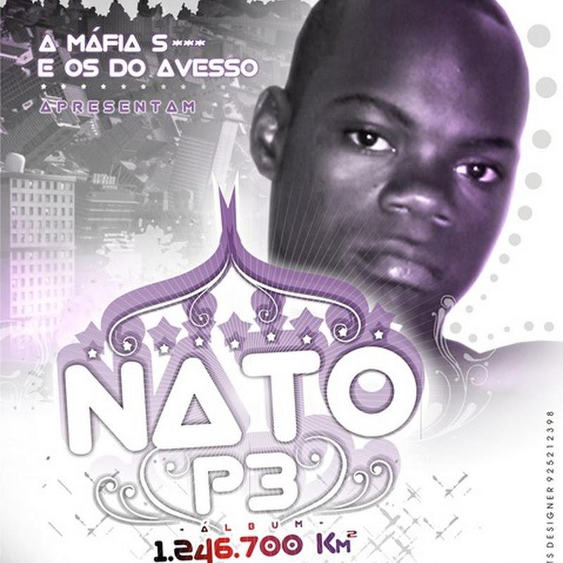 """A Máfia S* & Os Do Avesso Apresentam: NatoP3 """"Álbum""""1.246.700 Km[2]"""