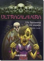 Ultracalavera, Un fantasma en mi espejo, de Fabián Sevilla
