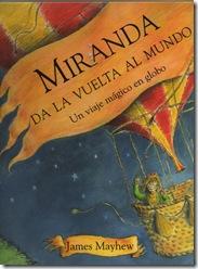Miranda da la vueltaal mundo. Un viaje mágico en globo, de James Mayhew.