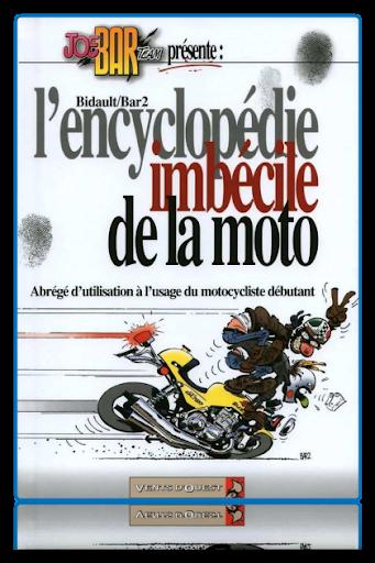 [MU]  L'encyclopedie imbecile de la moto